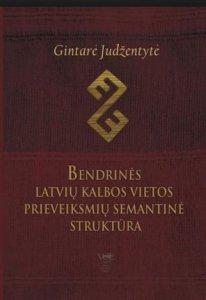 Bendrinės latvių kalbos vietos prieveiksmių semantinė struktūra
