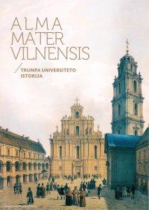 Alma Mater Vilnensis: trumpa universiteto istorija