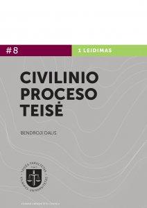 Civilinio proceso teisė. Bendroji dalis. 1 knyga