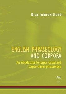 English phraseology and corpora. An introduction to corpus-based and corpus-driven phraseology