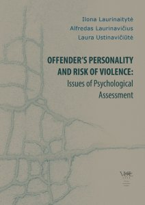 Offender's personality and risk of violence: Issues of Psychological Assessment
