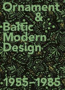 Ornament & Baltic Modern Design 1955-1985