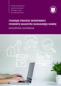 Tvariųjų finansų ekonomikos studentų magistro baigiamųjų darbų metodiniai nurodymai