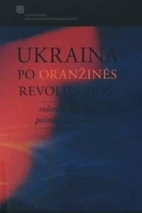 Ukraina po oranžinės revoliucijos: vidaus ir užsienio politikos tendencijos