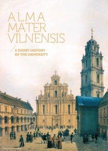 Alma Mater Vilnensis: A Short History of the University
