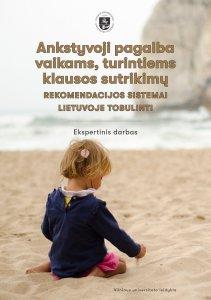 Ankstyvoji pagalba vaikams, turintiems klausos sutrikimų. Rekomendacijos sistemai Lietuvoje tobulinti. Ekspertinis darbas