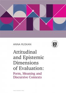 Attitudinal and Epistemic Dimensions of Evaluation: Form, Meaning and Discursive Contexts