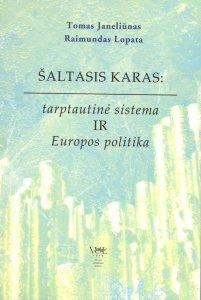 Šaltasis karas: tarptautinė sistema ir Europos politika