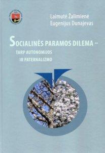Socialinės paramos dilema - tarp autonomijos ir paternalizmo